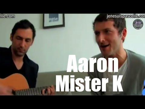"AaRON ""Mister K"" en live de leur appart :)"