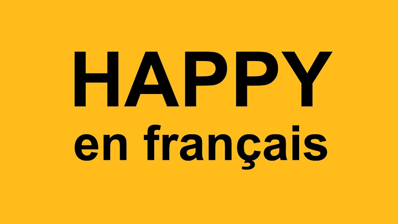 Happy en francais youtube for Sal9 en francais