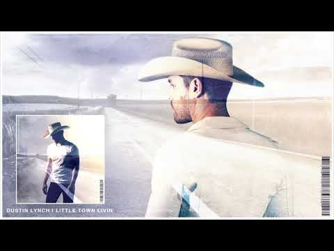 Dustin Lynch - Little Town Livin' (Official Audio) Mp3