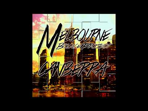 Melbourne Bounce Project  - Canberra (Radio Mix)