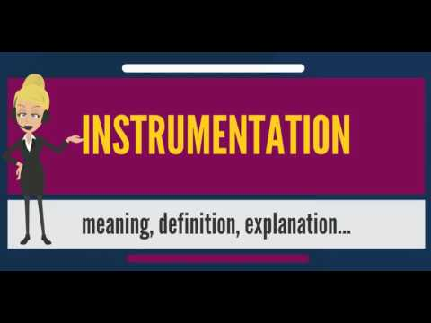 What is INSTRUMENTATION? What does INSTRUMENTATION mean? INSTRUMENTATION meaning & explanation