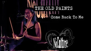 The Old Paints - Come Back To Me | Live @ No Culture