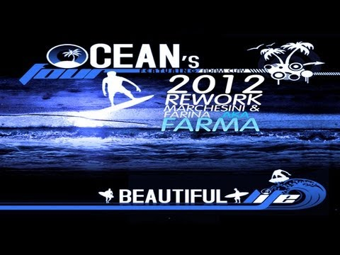 Ocean's Four Feat. Adam Clay - Beautiful Life (Marchesini & Farina Aka Farma 2012 Rework)