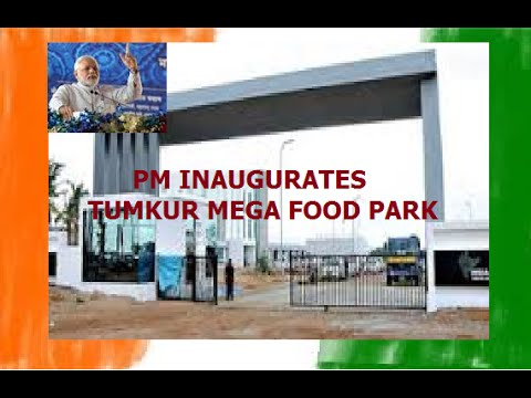 PM INAUGURATES MEGA FOOD PARK IN TUMKUR
