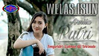 Single Terbaru -  Welas Isun Arnila Putri Official Video