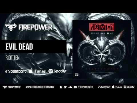 Riot Ten - Evil Dead [Firepower Records - Dubstep]