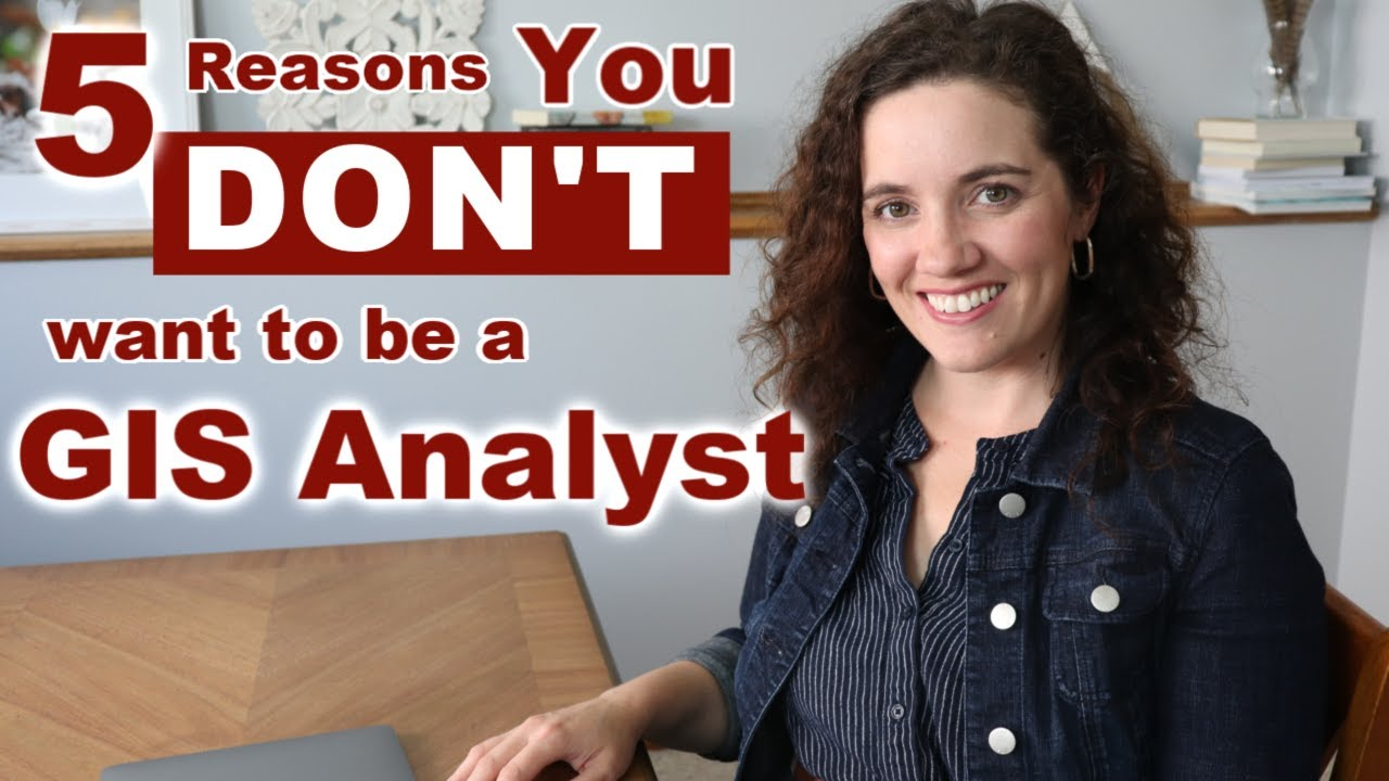 Download 5 Reasons You DON'T Want a Career as a GIS Analyst