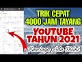 - Cara cepat mendapatkan 4000 Jam Tayang Youtube 2021