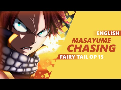 ENGLISH FAIRY TAIL OP 15 - Masayume Chasing [Dima Lancaster]