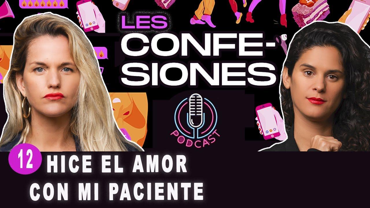 HICE EL AMOR CON MI PACIENTE || LESCONFESIONES 12 || PODCAST  📻