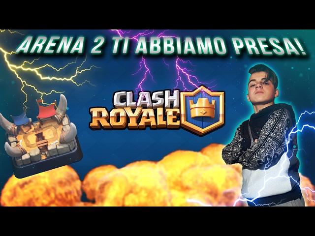 ARENA 2 LABBIAMO PRESA?!?! CLASH ROYALE #2 RTAL