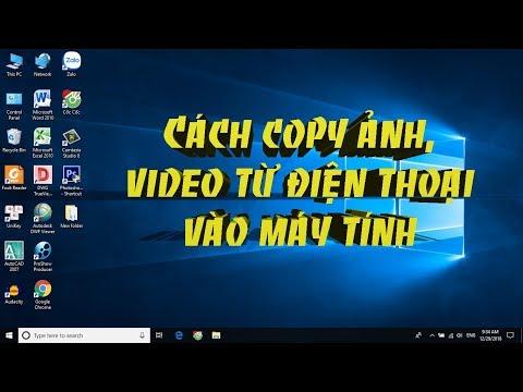 Cách Copy ảnh, Video Từ điện Thoại Vào Máy Tính