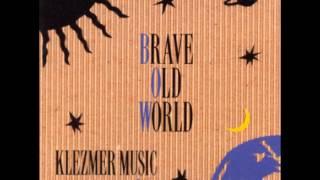 Brave Old World - Klezmer Music - 02 Chernobyl