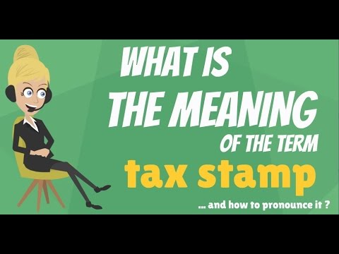 What is TAX STAMP? What does TAX STAMP mean? TAX STAMP meaning, definition & explanation