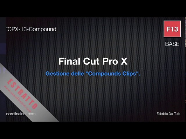 FCPX 10.2 - L13EX - COMPOUNDS CLIPS.