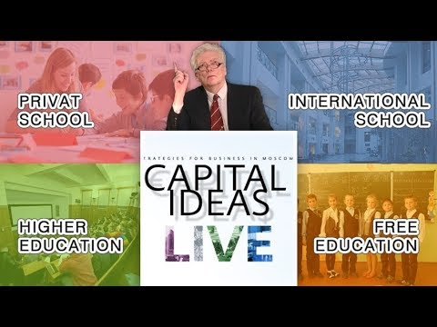 Education in Moscow  secondary, private and international schools on Capital Ideas LIVE #8