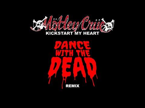 DANCE WITH THE DEAD  Kickstart My Heart Remix