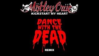DANCE WITH THE DEAD - Kickstart My Heart Remix
