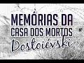 Memórias da casa dos mortos de Fiódor Dostoiévski