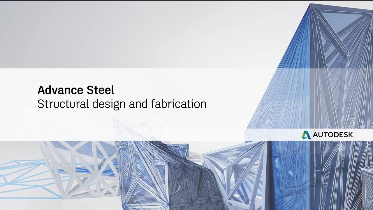 Steel Detailing in Autodesk Advance Steel