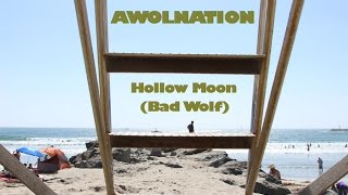 AWOLNATION - Hollow Moon (Bad Wolf) - (Fan Video)