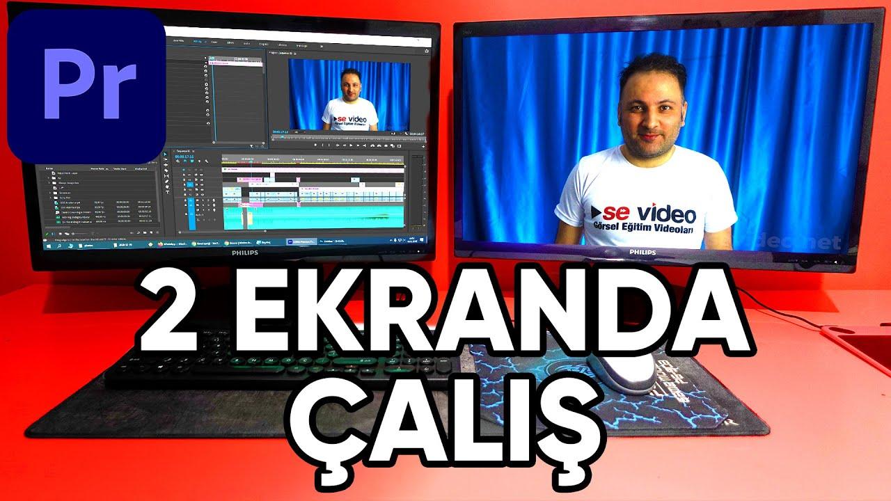 2 Ekranda DAHA VERİMLİ ÇALIŞ - Premiere Pro'da çalışma alanınızı BÜYÜTÜN! Premiere Pro dersleri 2020