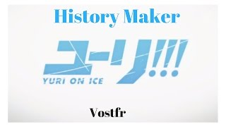 History Maker- Dean Fujioka ( Vostfr) ( Yuri!!! on Ice)