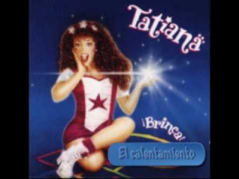 Tatiana El calentamiento