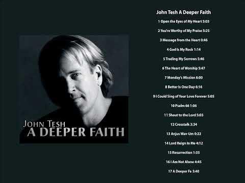 John Tesh A Deeper Faith - Full Album