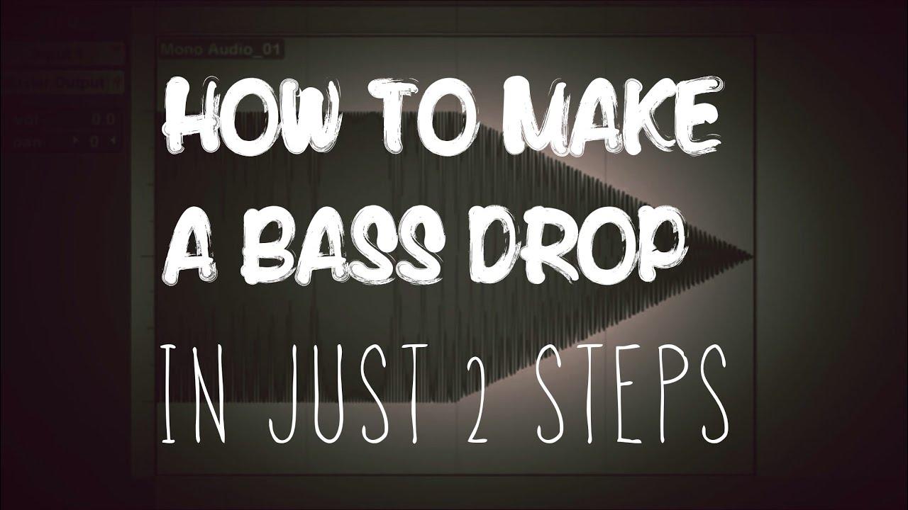 how to make a deep bass drop