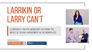 Larrikin or Larry Can't? - Sexual Harassment in the Workplace