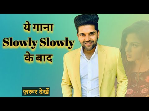 guru-randhawa:-upcoming-song-after-slowly-slowly-l-latest-updates-2019-l-high-rated-baba
