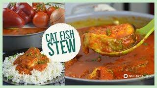 Cat Fish Stew  Chef Lolaand39s Kitchen
