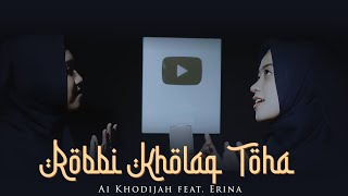 Download Robbi Kholaq Toha Cover by Ai Khodijah ft Erina (Official Video)