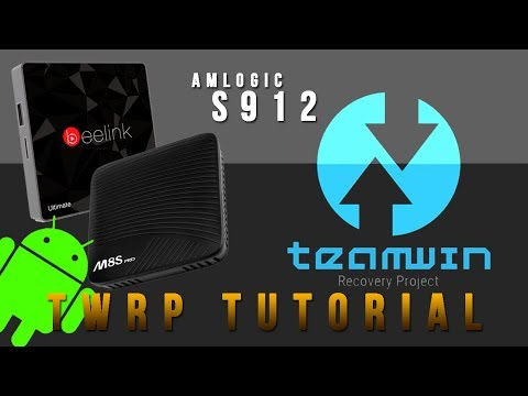 Android Backup Tutorial: TWRP for S912 TV Boxes - Install and