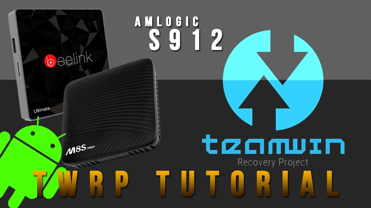 Android Backup Tutorial: TWRP for S912 TV Boxes - Install and Recover  Firmware