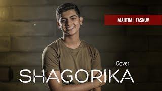 SHAGORIKA | MAHTIM SHAKIB | TASNUV