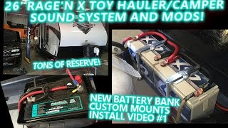 2015 RAGE'N X TOY HAULER CAMPER SOUND SYSTEM & MODS - NEW BATTERY BANK (VIDEO 1)