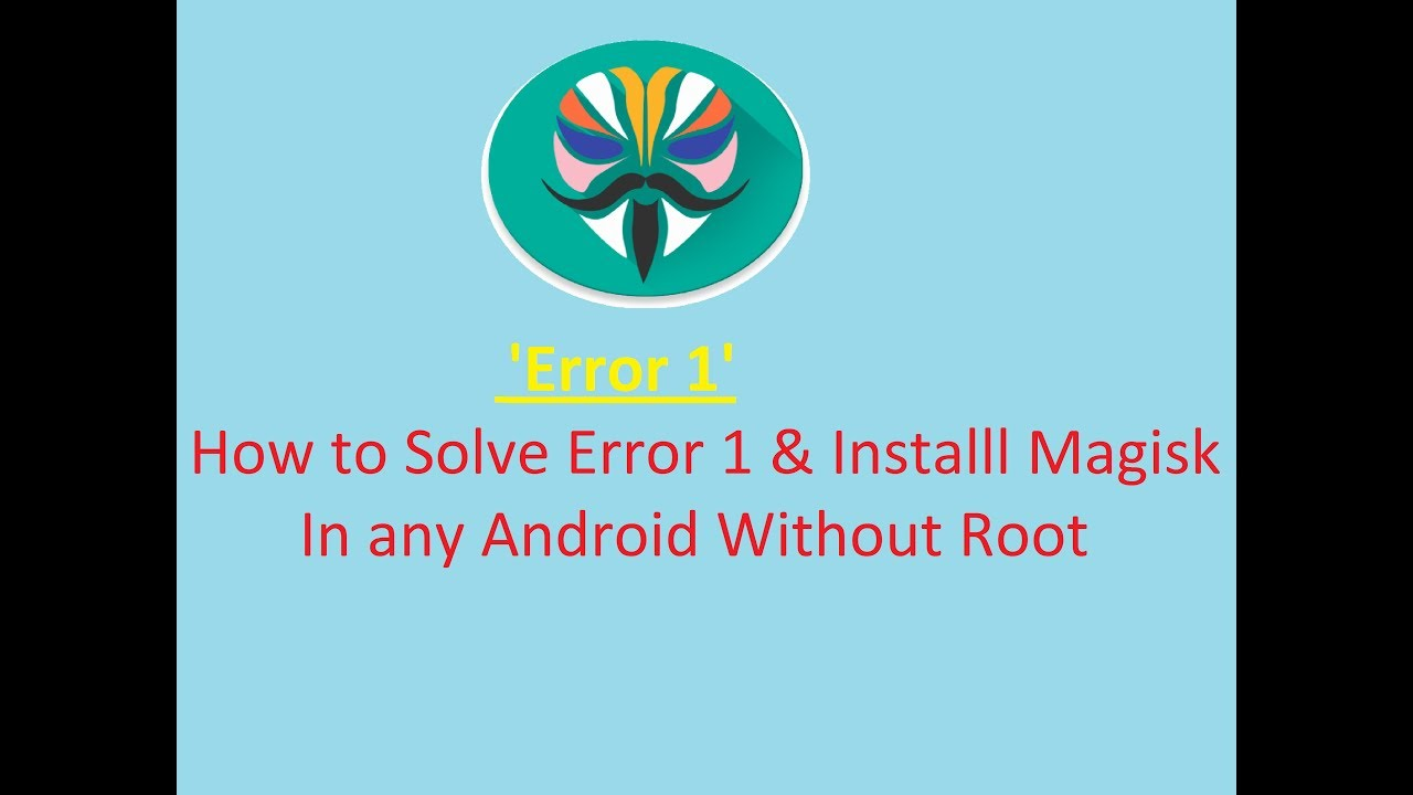 How to solve error 1 of magisk installation [ Without root and without data  loss  ]