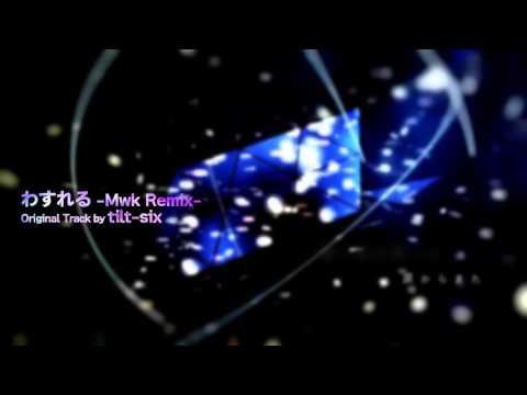 [HatsuneMikuV3] tilt-six - わすれる (Mwk Remix) [UK Hardcore]