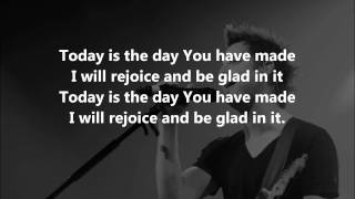 Today Is The Day (Lincoln Brewster) - LYRICS