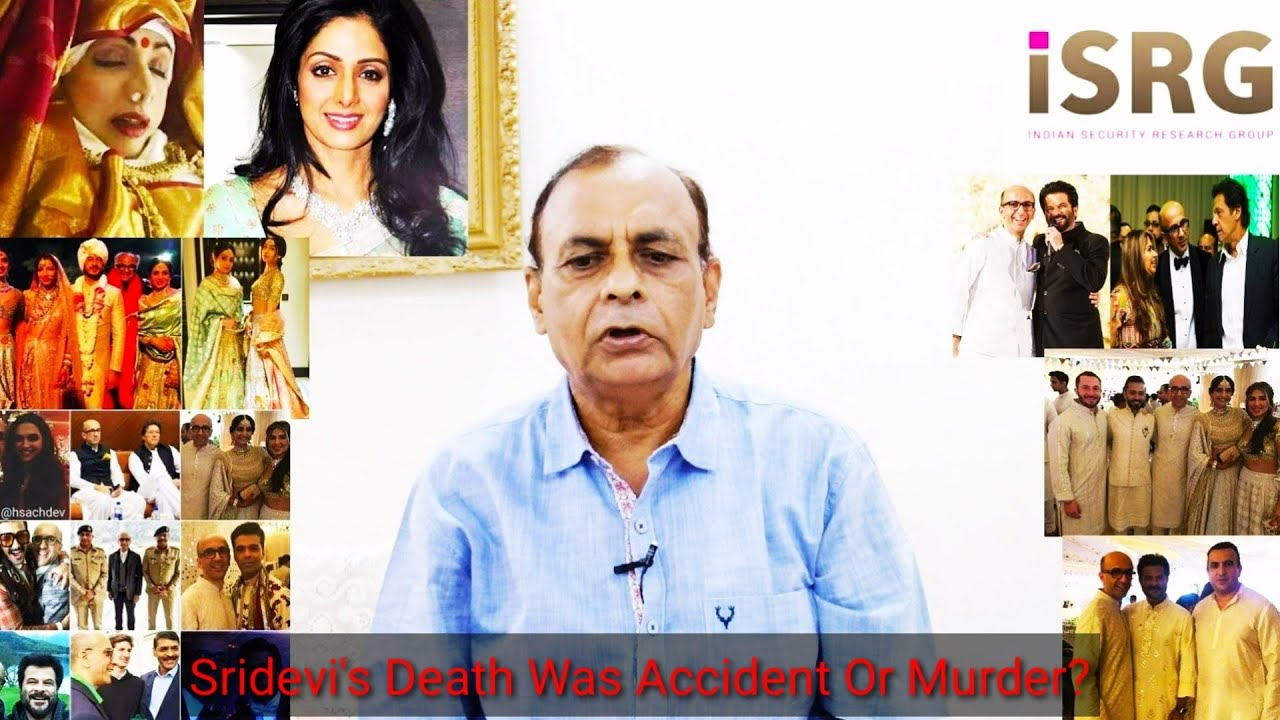 Give Jistice To Sridevi.  Was Sridevi's Death Natural?/NK Sood Ex-RAW
