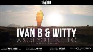 Ivan B Witty About You Like I Do Prod Tido Vegas
