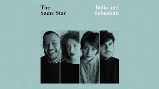 """Belle & Sebastian - """"The Same Star"""" (Official Audio)"""