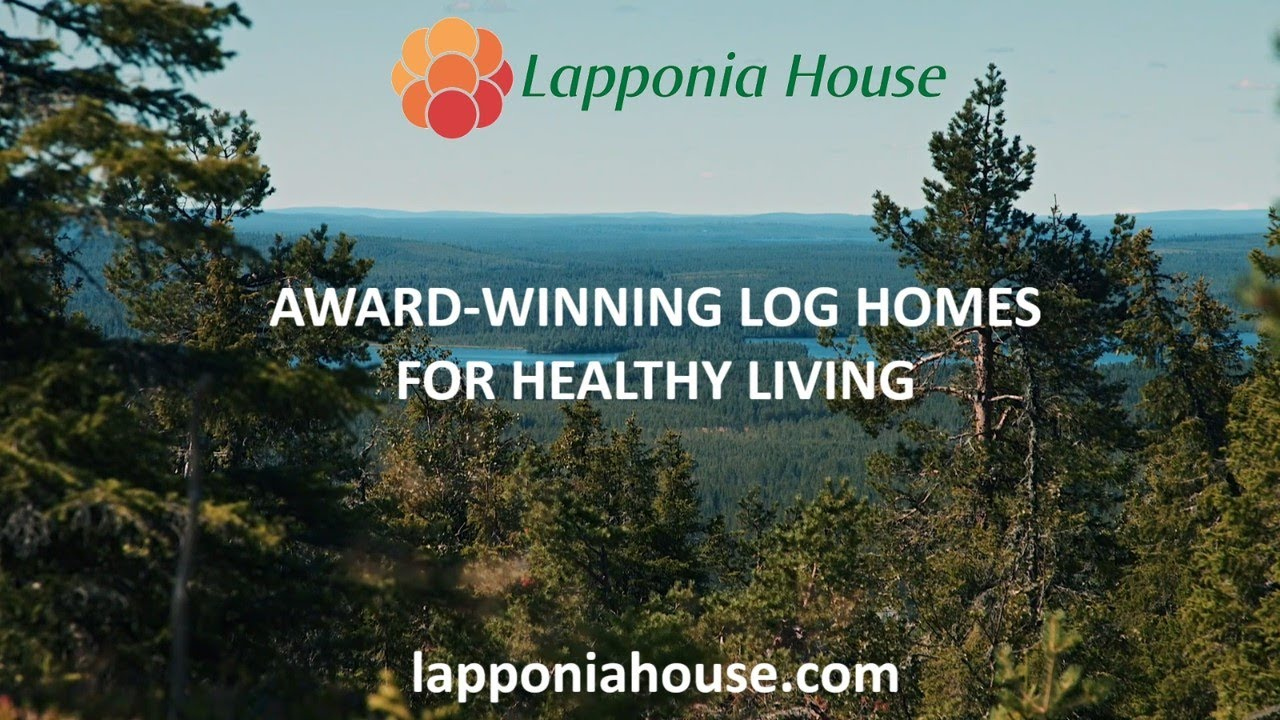 Lapponia House - Award Winning Log Homes For Healthy Living - Introduction