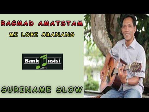 Ragmad Amatstam – Mi Lobi Sranang | Bankmusisi