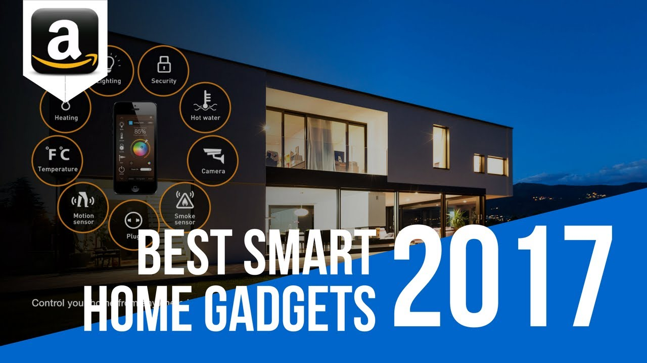Top 6 High Tech Gadgets For Your Home Best Smart Home