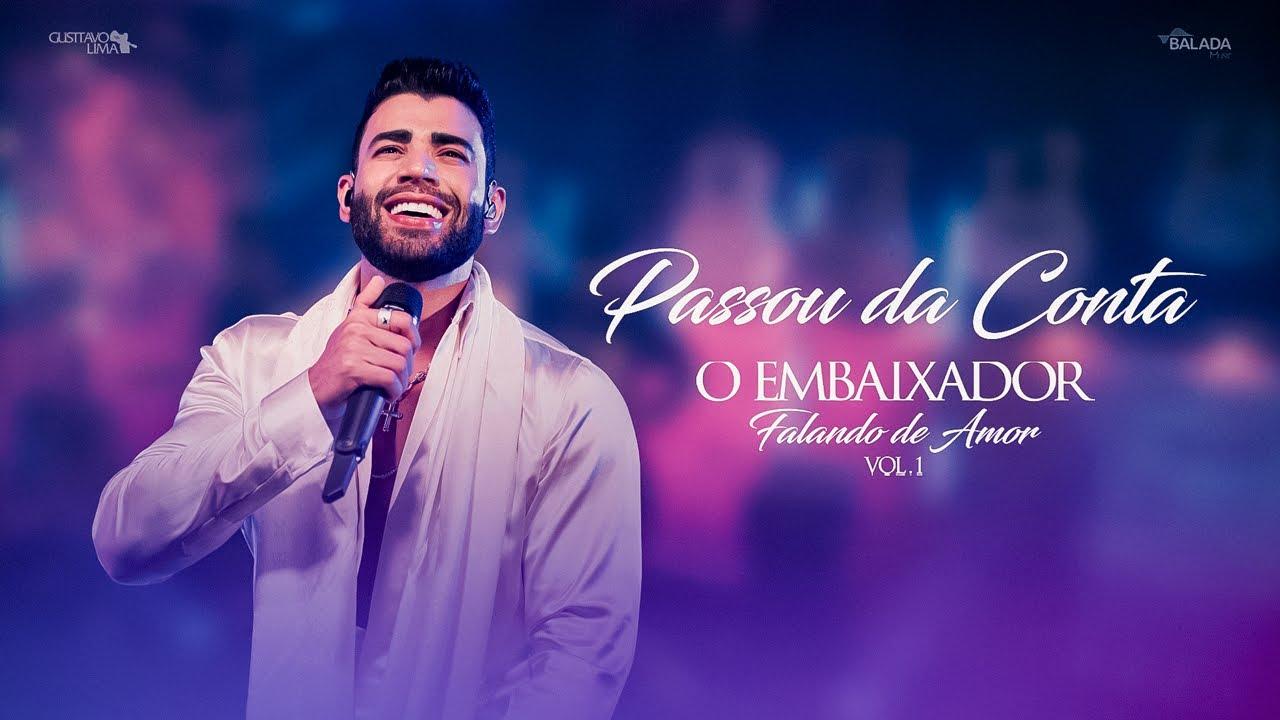 Download Gusttavo Lima - Passou da Conta - Falando de Amor