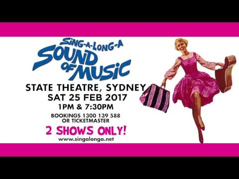 Sing-A-Long-A Sound of Music, February 25th,  2017 Sydney