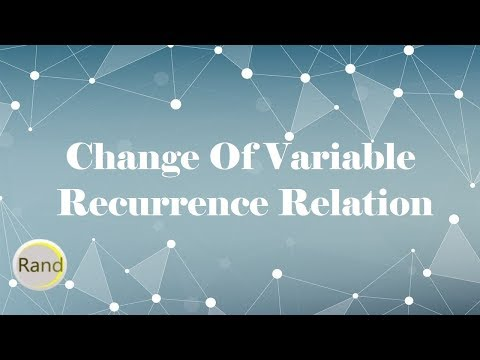 Change Of Variable Recurrence Relation